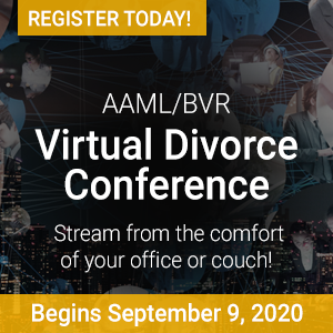 2020 AAML/BVR Virtual Divorce Conference 2020