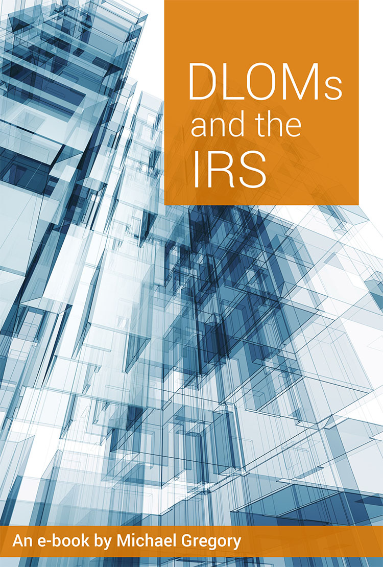 DLOMs and the IRS e-book from Michael Gregory