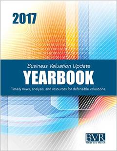 Business Valuation Update Yearbook, 2017 Edition