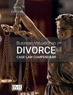 Business Valuation in Divorce Compendium 5th Edition