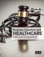 Business Valuation and Healthcare Case Law Compendium