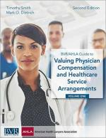 BVR/AHLA Guide to Valuing Physician Compensation and Healthcare  Service Arrangements, Second Edition