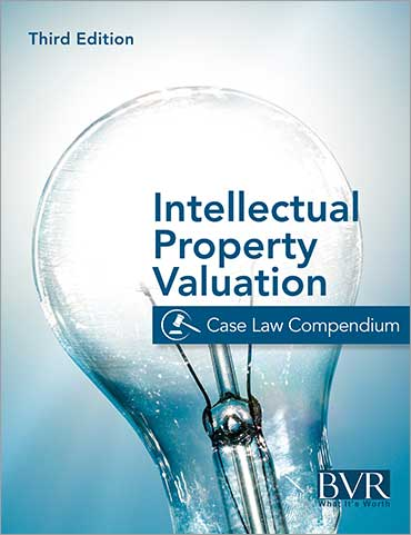 Intellectual Property Valuation Case Law Compendium, Third Edition