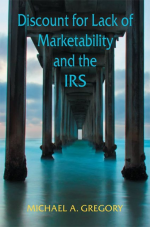 Discount for Lack of Marketability and the IRS