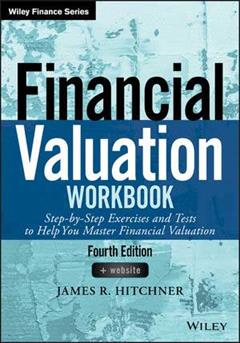 Financial Valuation Workbook, Fourth Edition