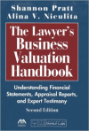 The Lawyer's Business Valuation Handbook: Understanding Financial Statements, Appraisal Reports, and Expert Testimony