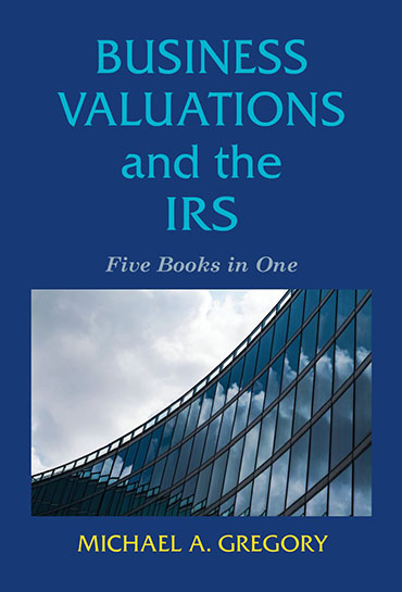 Business Valuations and the IRS: Five Books In One