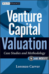 Venture Capital Valuation: Case Studies and Methodology