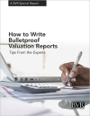 How the Write Bulletproof Valuation Reports - Tips from the Experts