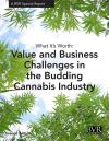 What It's Worth: Value and Business Challenges in the Budding Cannabis Industry
