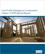 Lost Profits Damages in Construction Claims Special Report