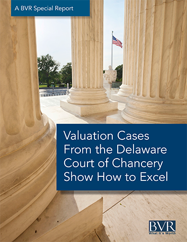 Valuation Cases From the Delaware Court of Chancery Show How