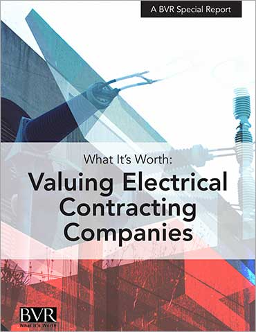 What It's Worth: Electrical Contracting Companies Special Report