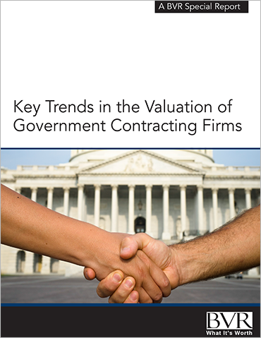 Key Trends in the Valuation of Government Contracting Firms Special Report